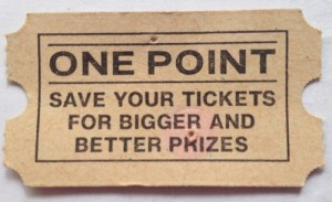 Reverse of ticket says: Save your tickets for bigger and better prizes