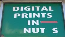 Shop sign advertising Digital Prints in Nuts